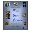 HOW TO START A FINE ARTS ACADEMY IN YOUR CHURCH